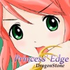 Princess' Edge - Dragonstone Erobotan