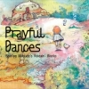 Prayful Dances