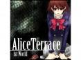 Alice Terrace(アリス・テラス)1st world